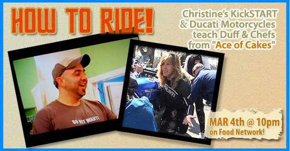 "Christine's KickSTART & Ducati Motorcycles teach Duff & Chefs from ""Ace of Cakes"""