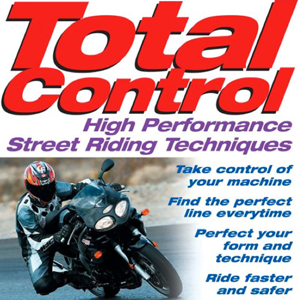 Total Control : High Performance Street Riding Techniques by Lee Parks (2003)